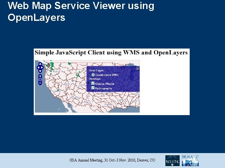 Web Map Service Viewer using Open. Layers GSA Annual Meeting, 31 Oct. -3 Nov.