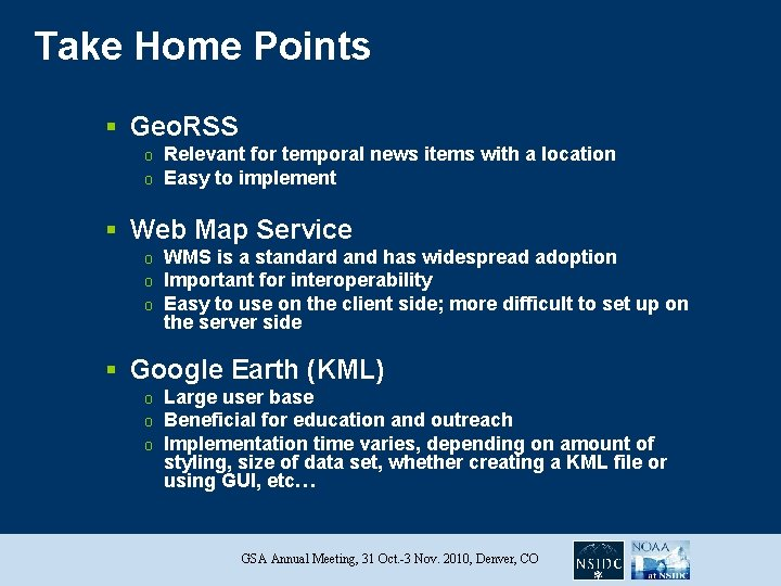 Take Home Points § Geo. RSS o o Relevant for temporal news items with