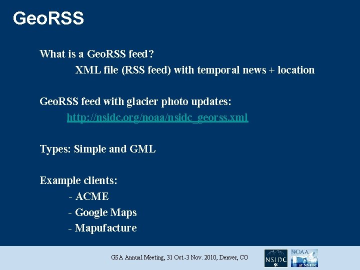 Geo. RSS What is a Geo. RSS feed? XML file (RSS feed) with temporal