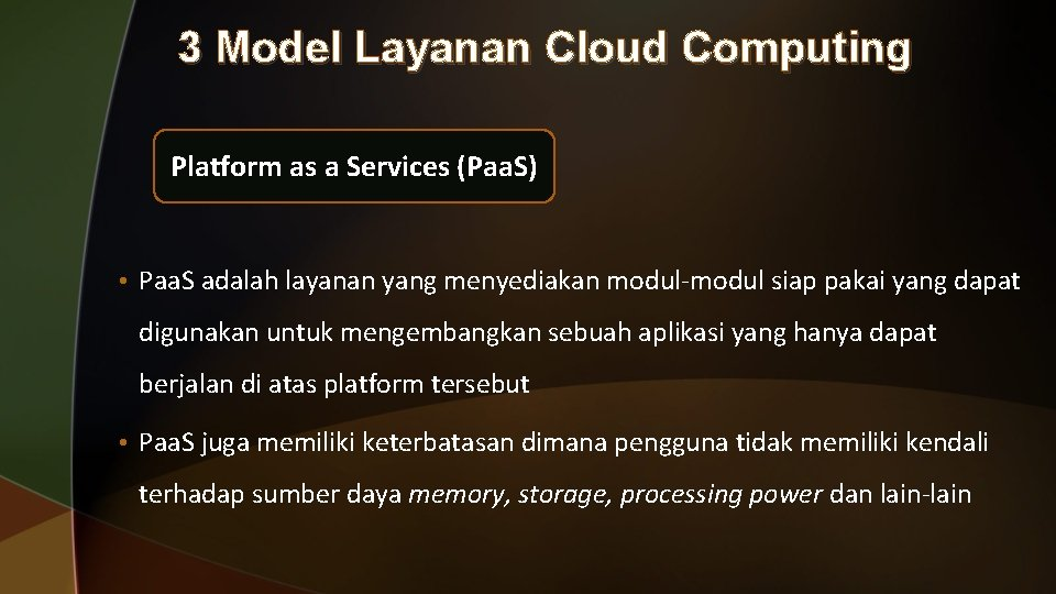 3 Model Layanan Cloud Computing Platform as a Services (Paa. S) • Paa. S