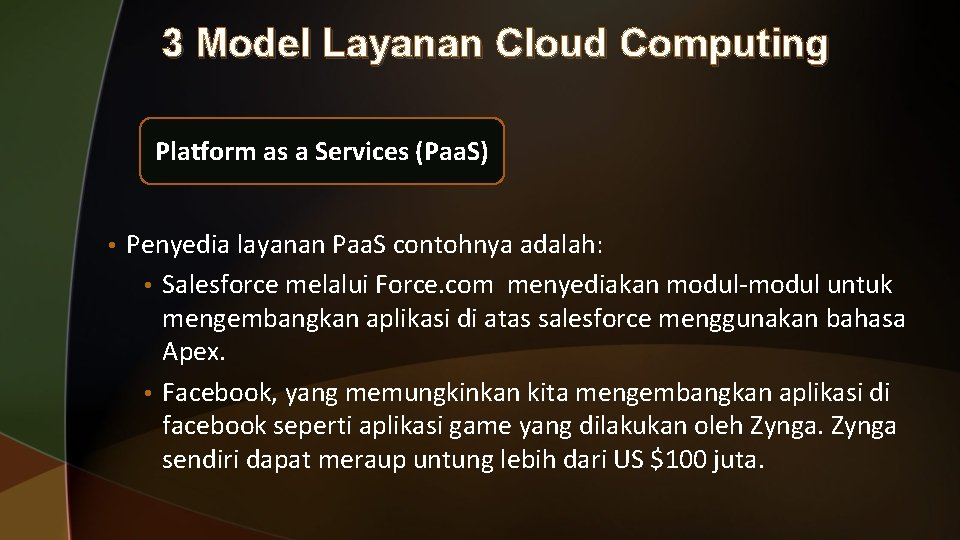3 Model Layanan Cloud Computing Platform as a Services (Paa. S) • Penyedia layanan