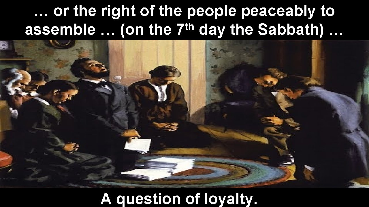 … or the right of the people peaceably to th assemble … (on the