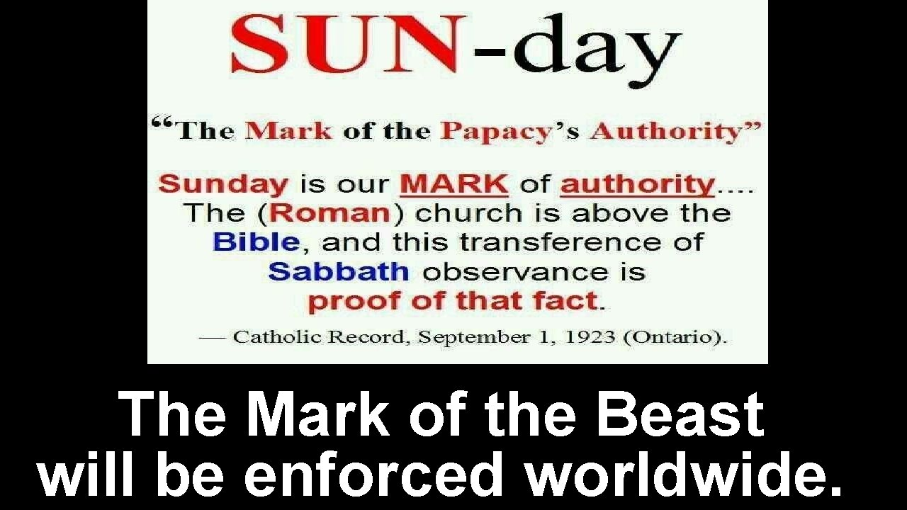 The Mark of the Beast will be enforced worldwide.