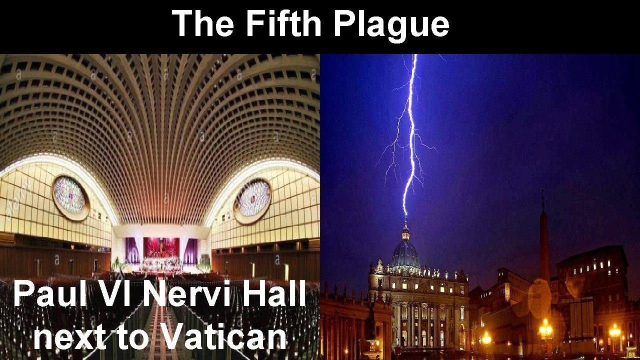 The Fifth Plague Paul VI Nervi Hall next to Vatican