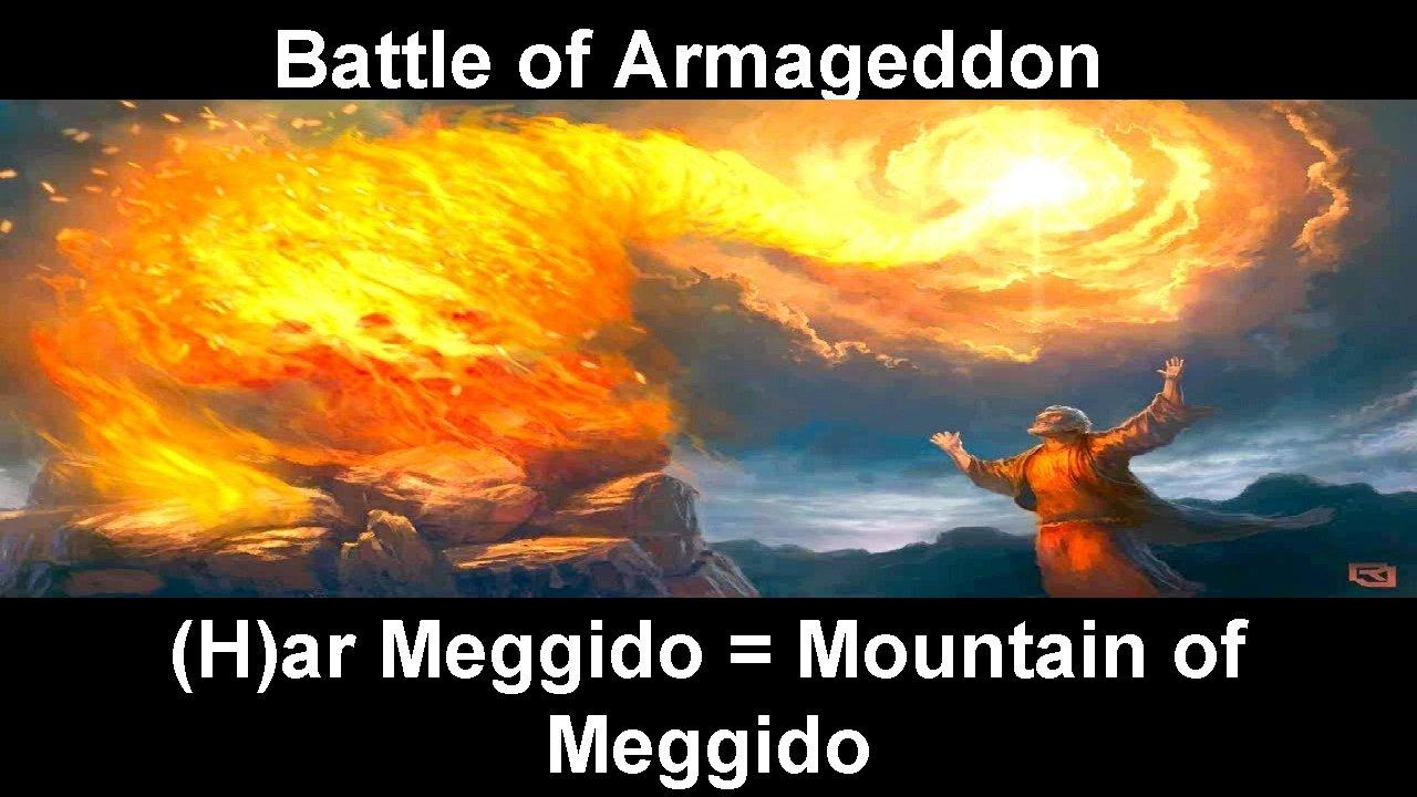 Battle of Armageddon (H)ar Meggido = Mountain of Meggido