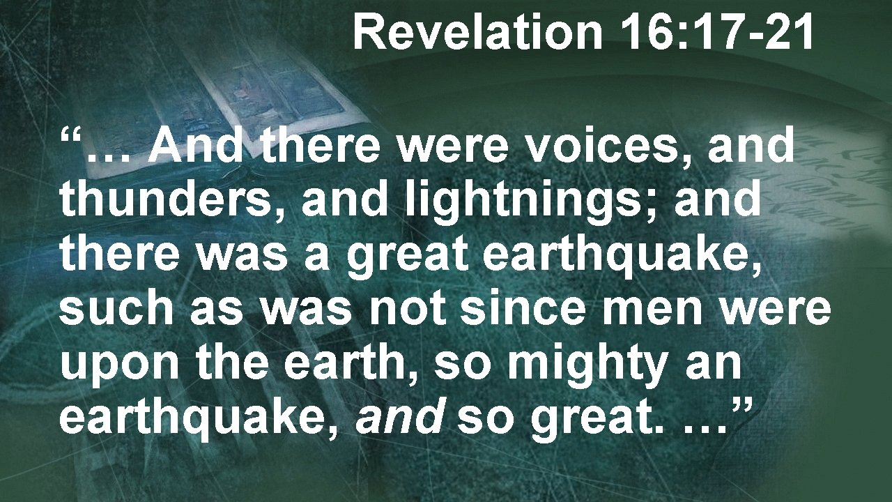 """Revelation 16: 17 -21 """"… And there were voices, and thunders, and lightnings; and"""