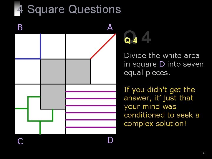 4 Square Questions B A Q Q 4 4 Divide the white area in