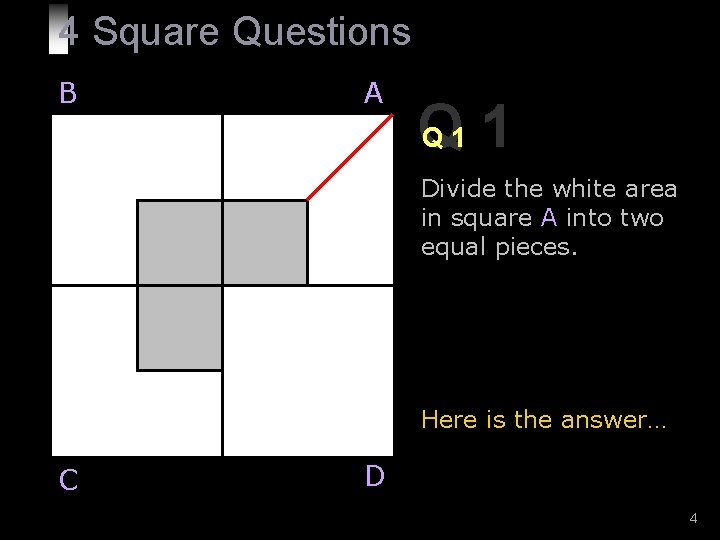 4 Square Questions B A Q Q 1 1 Divide the white area in