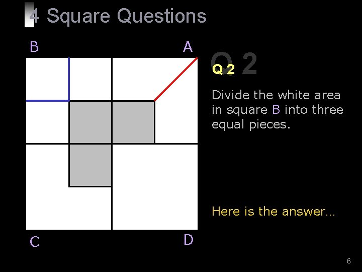 4 Square Questions B A Q Q 2 2 Divide the white area in