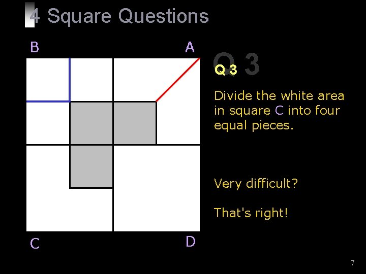 4 Square Questions B A Q Q 3 3 Divide the white area in