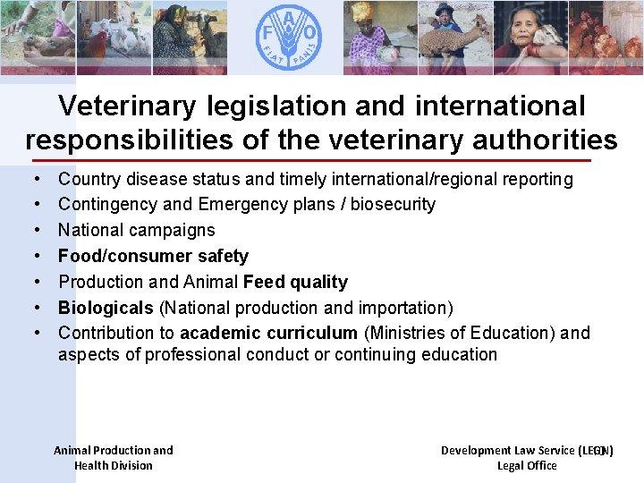 Veterinary legislation and international responsibilities of the veterinary authorities • • Country disease status