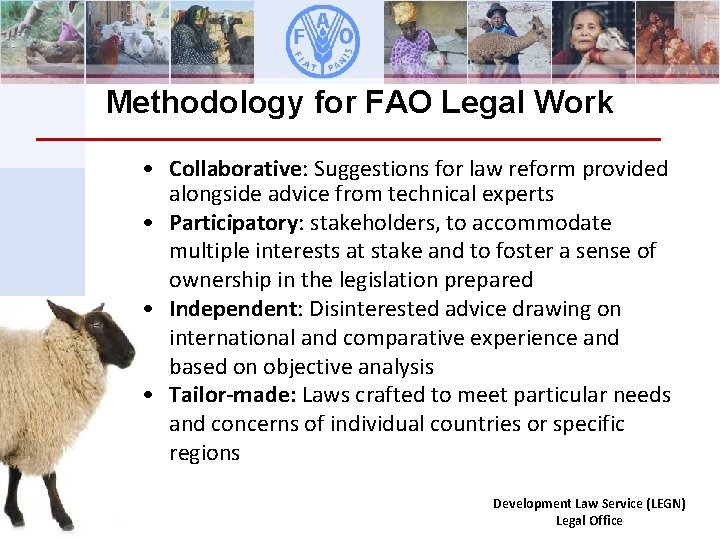 Methodology for FAO Legal Work • Collaborative: Suggestions for law reform provided alongside advice