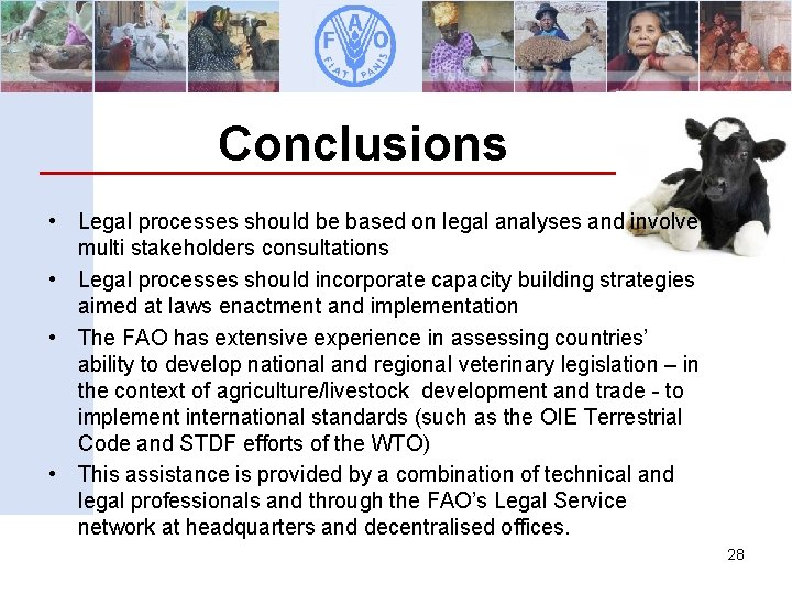 Conclusions • Legal processes should be based on legal analyses and involve multi stakeholders