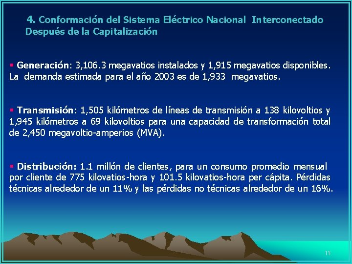 4. Conformación del Sistema Eléctrico Nacional Interconectado Después de la Capitalización § Generación:
