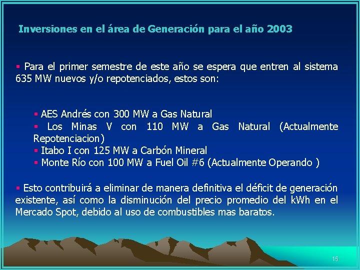 Inversiones en el área de Generación para el año 2003 § Para el primer