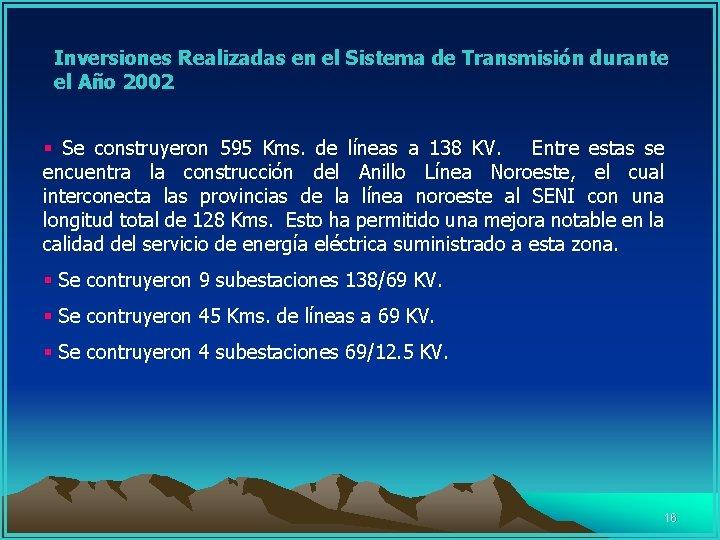 Inversiones Realizadas en el Sistema de Transmisión durante el Año 2002 § Se