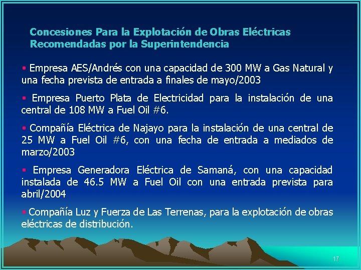 Concesiones Para la Explotación de Obras Eléctricas Recomendadas por la Superintendencia § Empresa