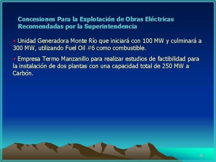 Concesiones Para la Explotación de Obras Eléctricas Recomendadas por la Superintendencia § Unidad