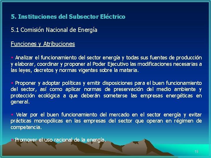 5. Instituciones del Subsector Eléctrico 5. 1 Comisión Nacional de Energía Funciones y