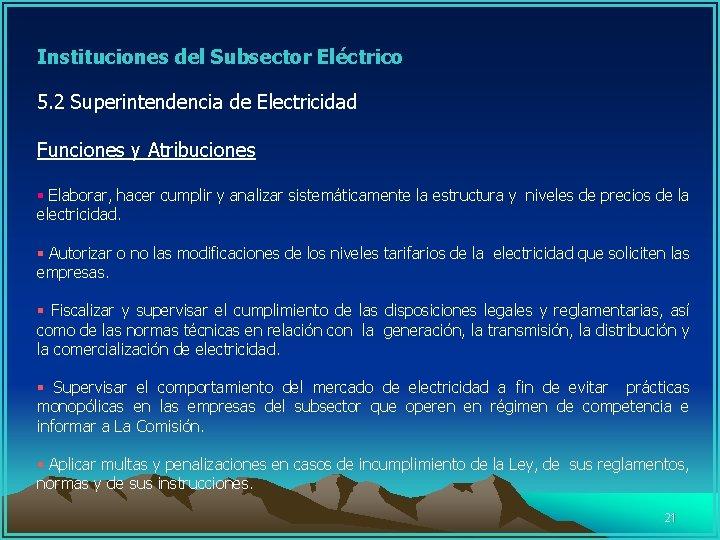 Instituciones del Subsector Eléctrico 5. 2 Superintendencia de Electricidad Funciones y Atribuciones §