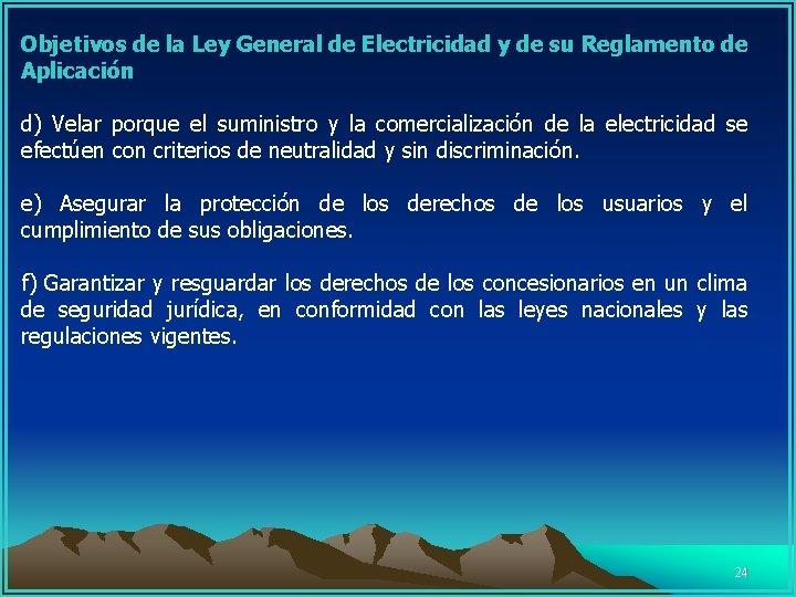 Objetivos de la Ley General de Electricidad y de su Reglamento de Aplicación