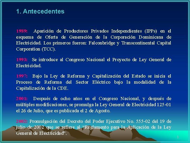 1. Antecedentes 1989: Aparición de Productores Privados Independientes (IPPs) en el esquema de