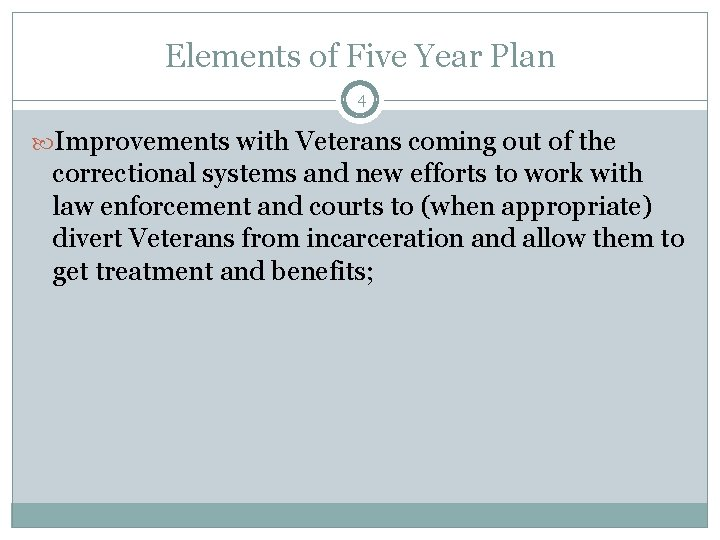 Elements of Five Year Plan 4 Improvements with Veterans coming out of the correctional