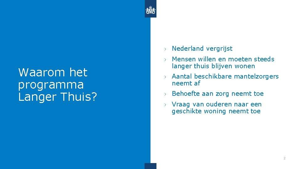 Waarom het programma Langer Thuis? › Nederland vergrijst › Mensen willen en moeten steeds