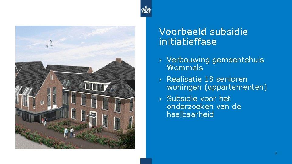 Voorbeeld subsidie initiatieffase › Verbouwing gemeentehuis Wommels › Realisatie 18 senioren woningen (appartementen) ›