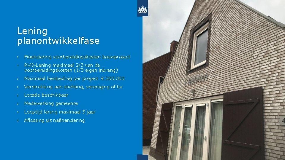 Lening planontwikkelfase › Financiering voorbereidingskosten bouwproject › RVO-Lening maximaal 2/3 van de voorbereidingskosten (1/3