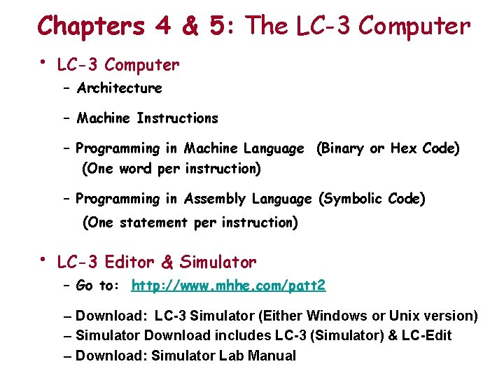 Chapters 4 & 5: The LC-3 Computer • LC-3 Computer – Architecture – Machine