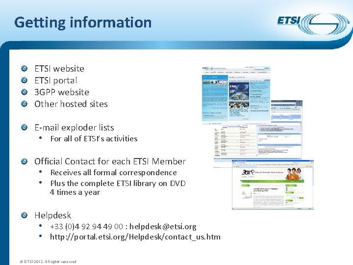 Getting information ETSI website ETSI portal 3 GPP website Other hosted sites E-mail exploder