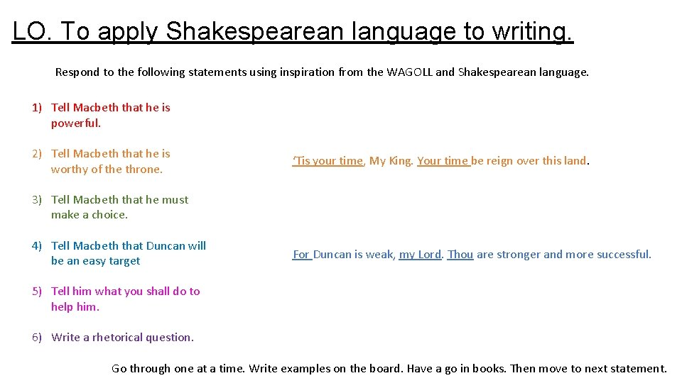 LO. To apply Shakespearean language to writing. Respond to the following statements using inspiration