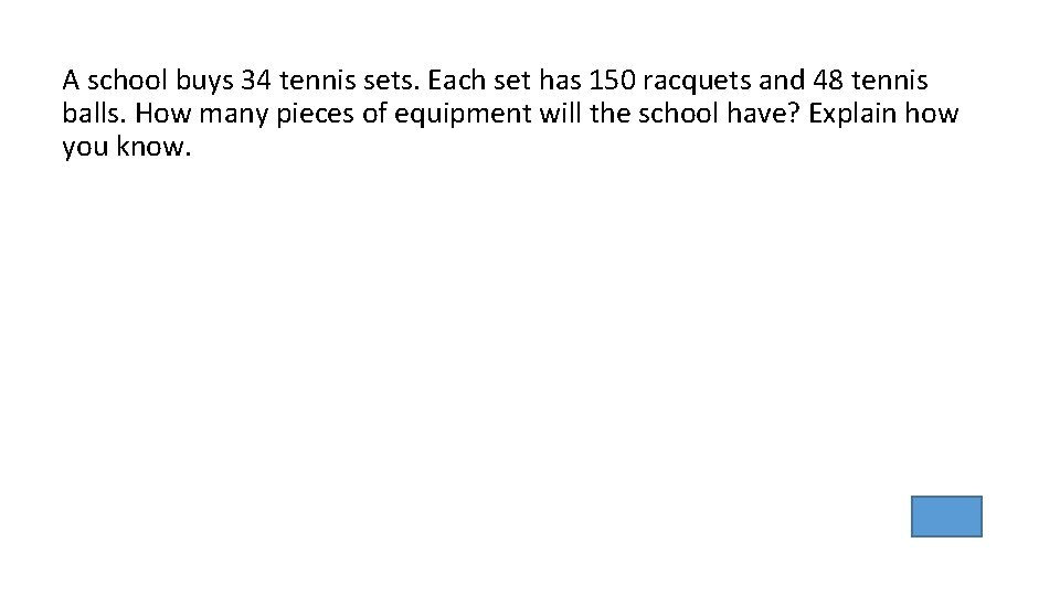 A school buys 34 tennis sets. Each set has 150 racquets and 48 tennis