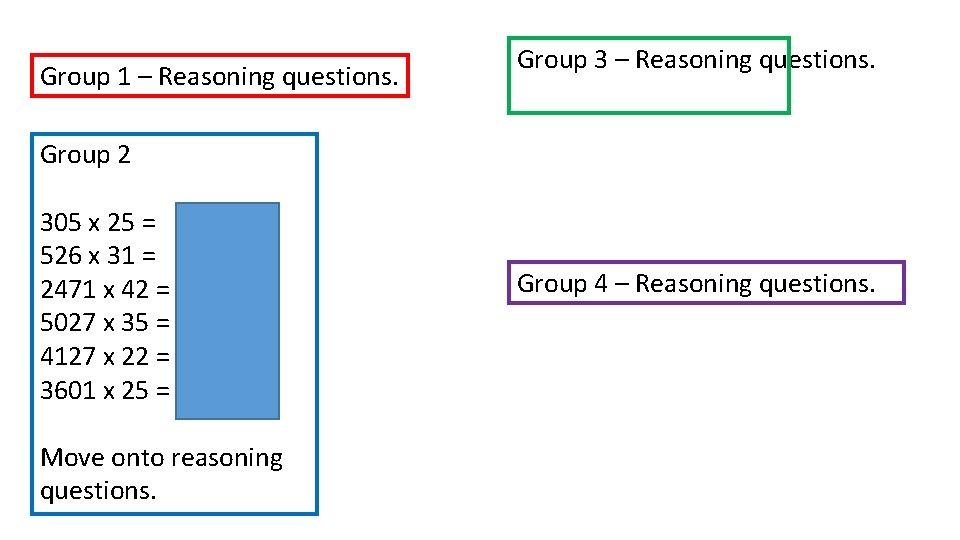 Group 1 – Reasoning questions. Group 3 – Reasoning questions. Group 2 305 x