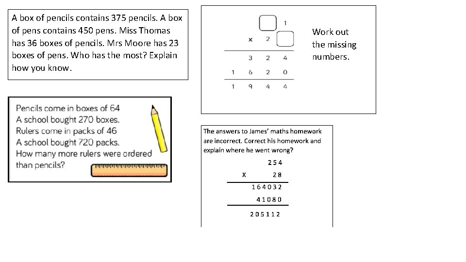 A box of pencils contains 375 pencils. A box of pens contains 450 pens.