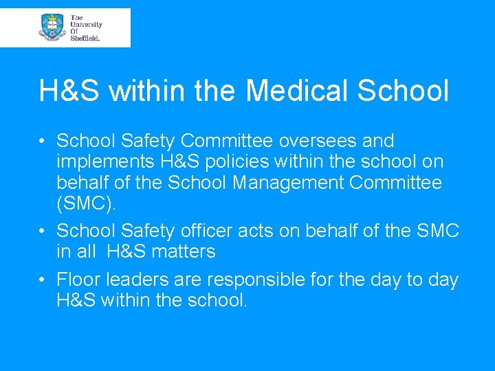 H&S within the Medical School • School Safety Committee oversees and implements H&S policies