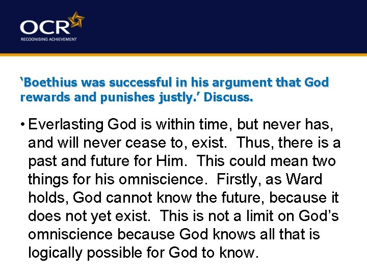 'Boethius was successful in his argument that God rewards and punishes justly. ' Discuss.