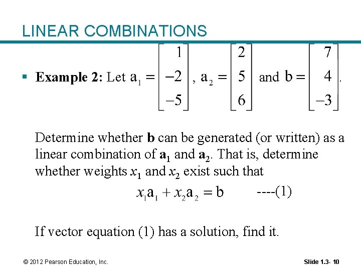 LINEAR COMBINATIONS § Example 2: Let , and . Determine whether b can be