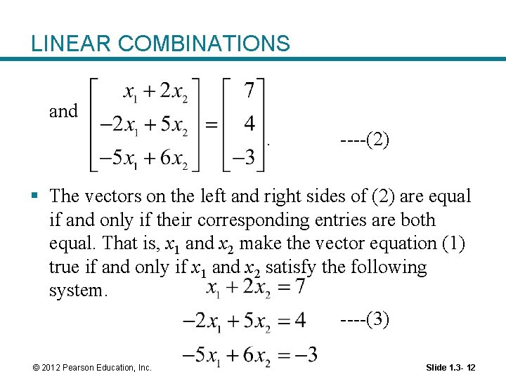 LINEAR COMBINATIONS and. ----(2) § The vectors on the left and right sides of