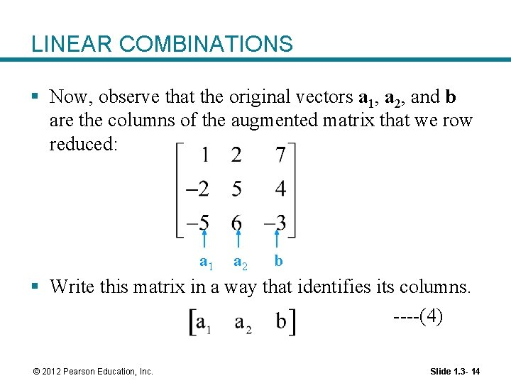 LINEAR COMBINATIONS § Now, observe that the original vectors a 1, a 2, and