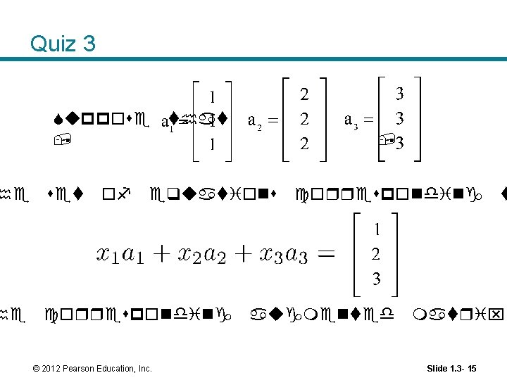 Quiz 3 Suppose that , he set of he corresponding , equations © 2012