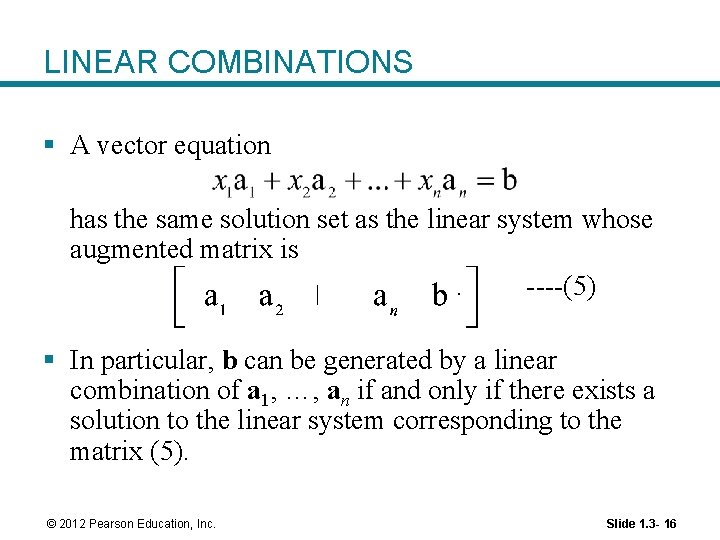LINEAR COMBINATIONS § A vector equation has the same solution set as the linear
