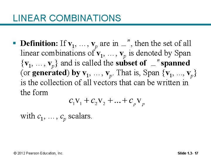 LINEAR COMBINATIONS § Definition: If v 1, …, vp are in , then the