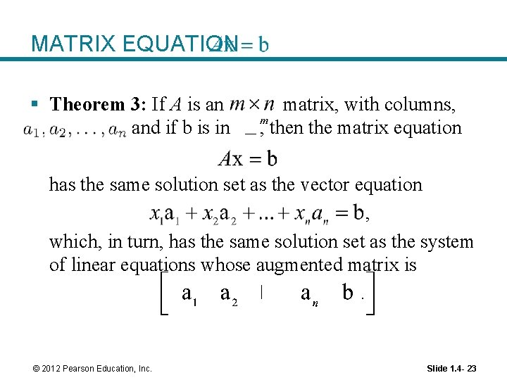 MATRIX EQUATION § Theorem 3: If A is an and if b is in