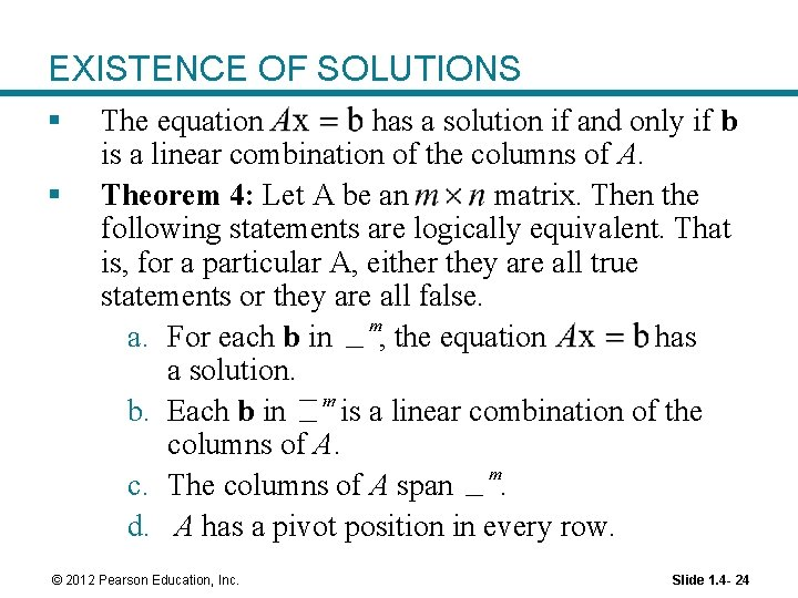 EXISTENCE OF SOLUTIONS § § The equation has a solution if and only if