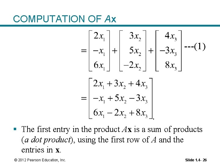 COMPUTATION OF Ax ---(1) . § The first entry in the product Ax is