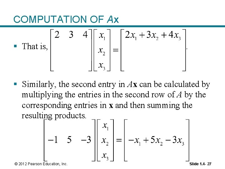 COMPUTATION OF Ax § That is, . § Similarly, the second entry in Ax