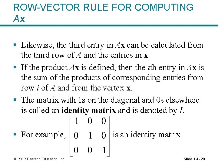 ROW-VECTOR RULE FOR COMPUTING Ax § Likewise, the third entry in Ax can be