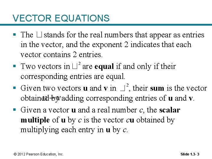 VECTOR EQUATIONS § The stands for the real numbers that appear as entries in